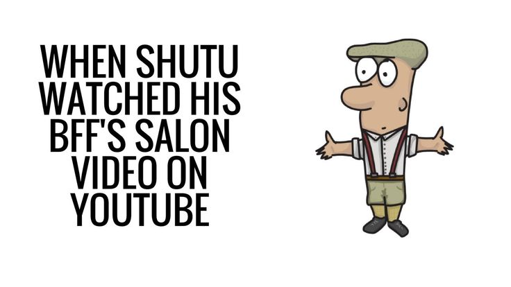 When Shutu Watched His BFF's Salon Video on Youtube