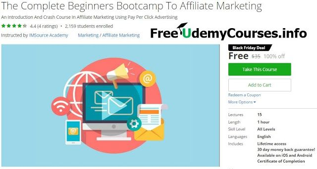 [Udemy #BlackFriday] The Complete Beginners Bootcamp To #Affiliate_Marketing   About This Course  Published 6/2016English  Course Description  This is a no BS filler or fluff course and was created to teach and introduce others to online affiliate marketing  In This Course You Will Learn   What is affiliate marketing?   Different ways to advertise online?   How to pick offers to promote?   How to write an effective ad?   How to split test ads?  as well as a number of other tips tools and…