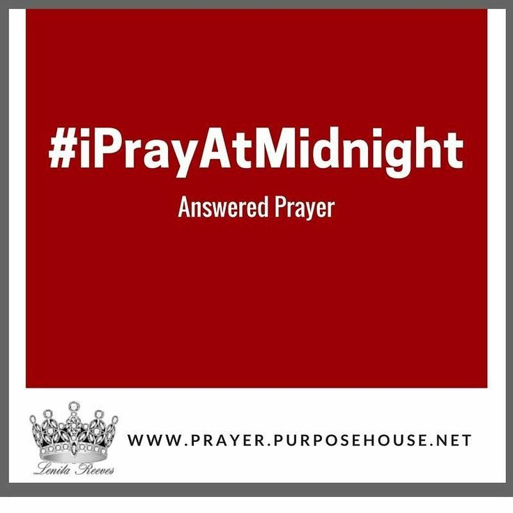 #iPrayAtMidnight Join us for Midnight Prayer www.prayer.purposehouse.net for more information