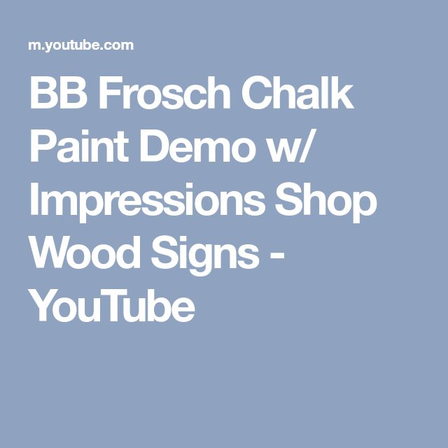 BB Frosch Chalk Paint Demo w/ Impressions Shop Wood Signs - YouTube