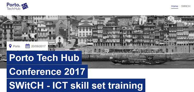 1st Edition  Programa Porto Tech Hub 2017  Conference 2017 SWitCH  ICT skill set training