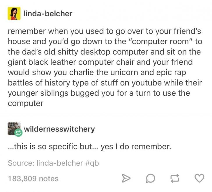 I was the friend and there wasn't a little sibling. But that's pretty accurate to when I had friends years ago and people still wanted me around