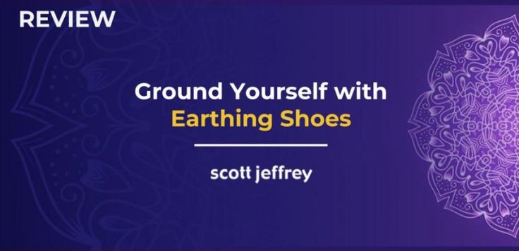 Earthing shoes review grounding for optimal health and