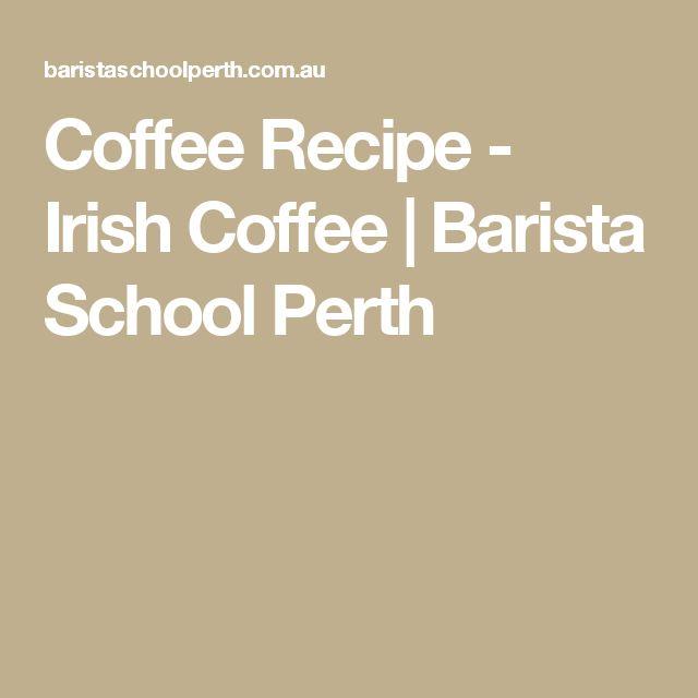 Coffee Recipe - Irish Coffee | Barista School Perth