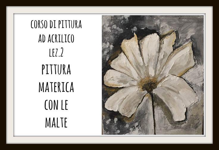 CORSO DI PITTURA AD ACRILICO, LEZ.n.2: La pittura materica con malte Art...