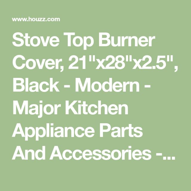 """Stove Top Burner Cover, 21""""x28""""x2.5"""", Black - Modern - Major Kitchen Appliance Parts And Accessories - by StoveTopper"""