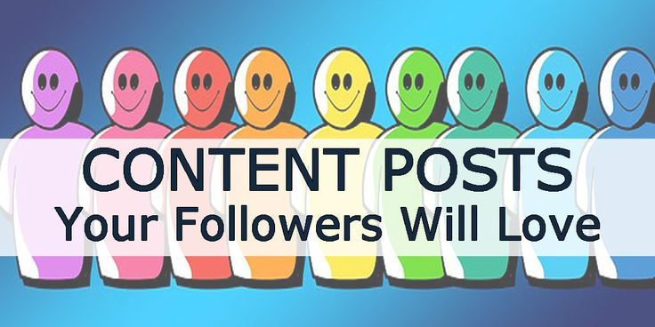 Content Marketing Your Followers Will Love - Facebook Posts, Twitter Posts, Tips for Facebook, Tips for Twitter, Posting Ideas, Content for Social Posts