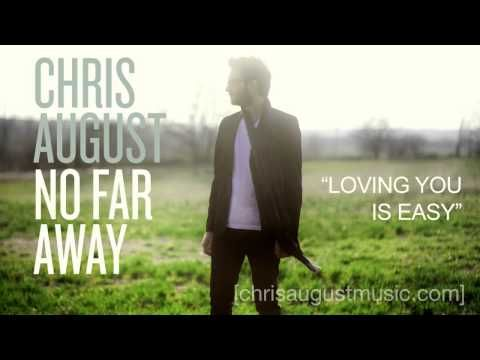 """Chris August - Listen To """"Loving You Is Easy"""""""
