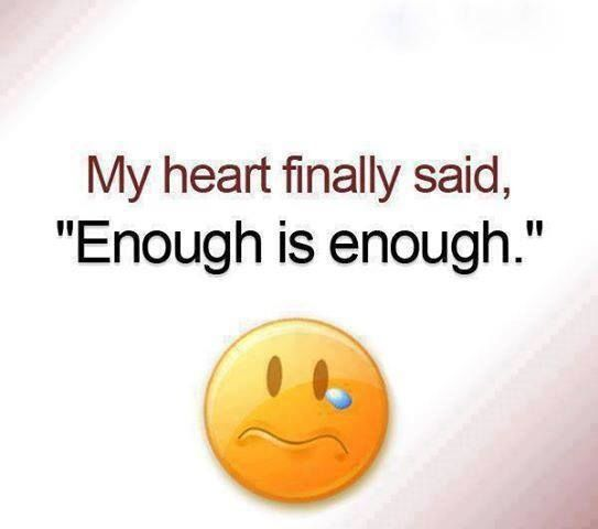 Sad Quotes About Love We Heart It : My heart finally said enough love quotes quotes quote sad heart broken ...