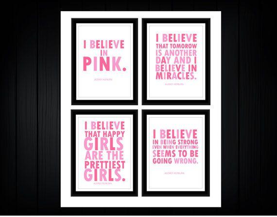 Audrey Hepburn quote I Believe in Pink. 4 prints by TheEducatedOwl, $25.00