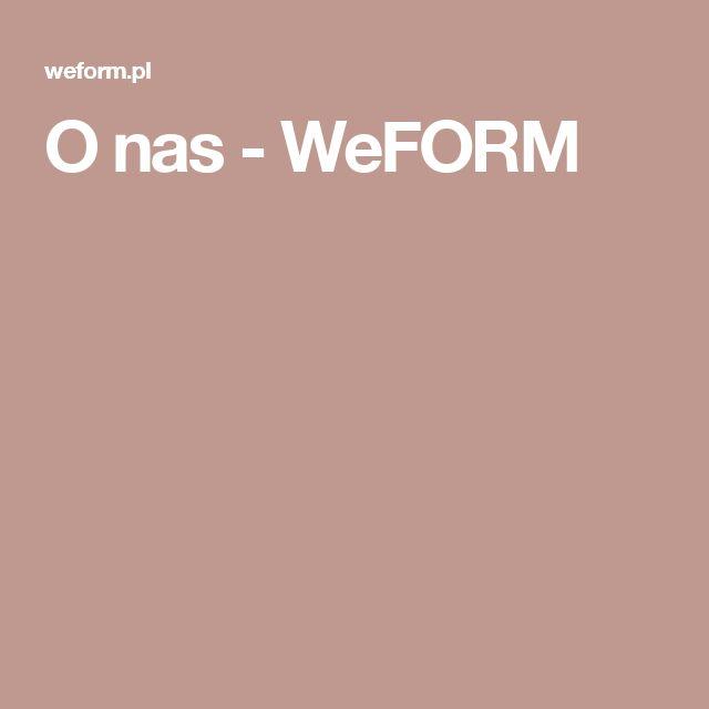 O nas - WeFORM