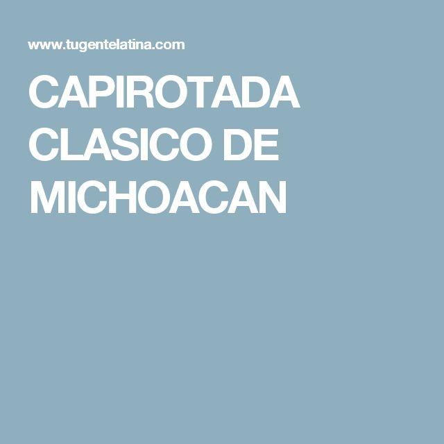 CAPIROTADA CLASICO DE MICHOACAN