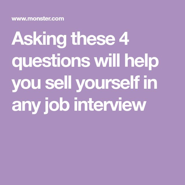 Asking these 4 questions will help you sell yourself in any job interview