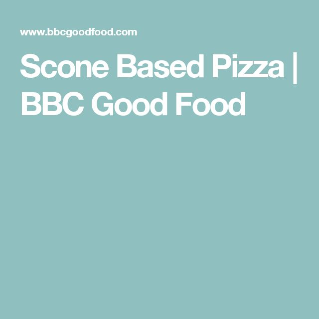 Scone Based Pizza | BBC Good Food