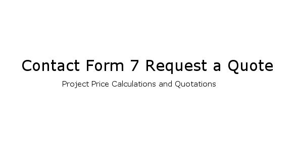 Contact Form 7 Request a Quote by ryanitsolutions This quoting form plugin is aContact Form 7 extension perfectly build for the contractors which can calculate accurate estimates and automate the customer payment via Paypal Invoice page and QR Code and other invoice providers.Thi
