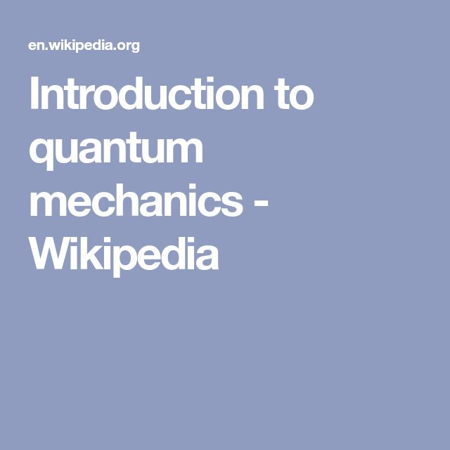 Introduction to quantum mechanics - Wikipedia