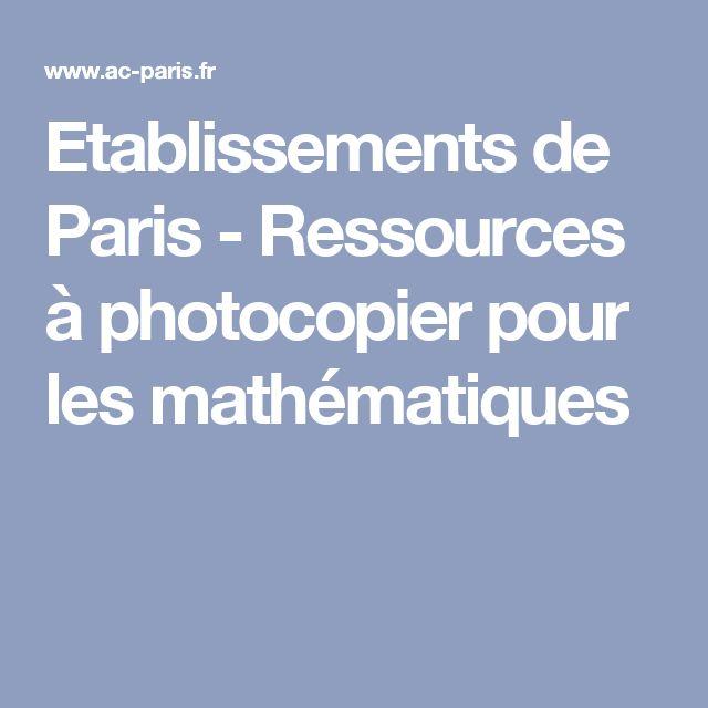 Etablissements de Paris - Ressources à photocopier pour les mathématiques