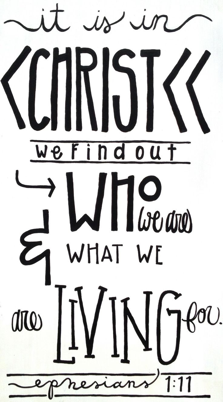 It is in christ we find out who we are what we are living for it is in christ we find out who we are what we are living for ephesians 111 im just saying pinterest bible verses and scriptures sciox Choice Image