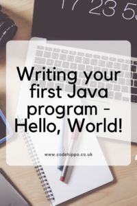 Writing your first Java program - Hello, World!