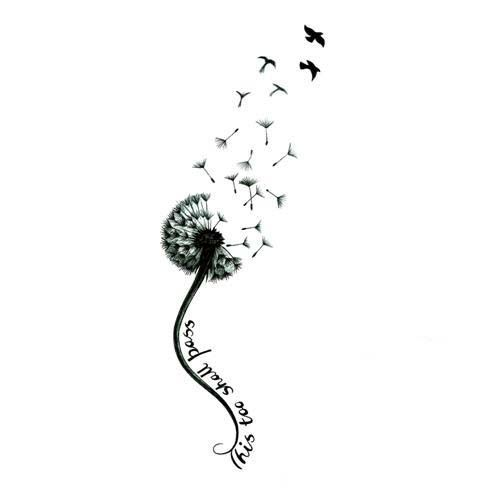 dandelion tattoo -make a different quote but once I accomplish my dream I would want this tattoo. Birds can fly and so will I
