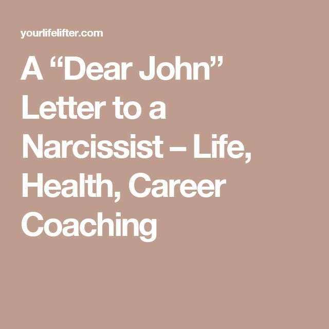 "A ""Dear John"" Letter to a Narcissist – Life, Health, Career Coaching"