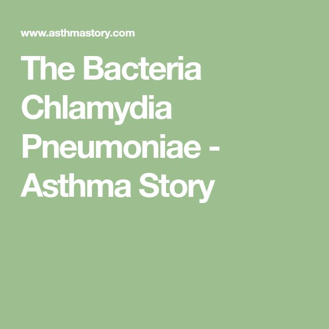 The Bacteria Chlamydia Pneumoniae - Asthma Story