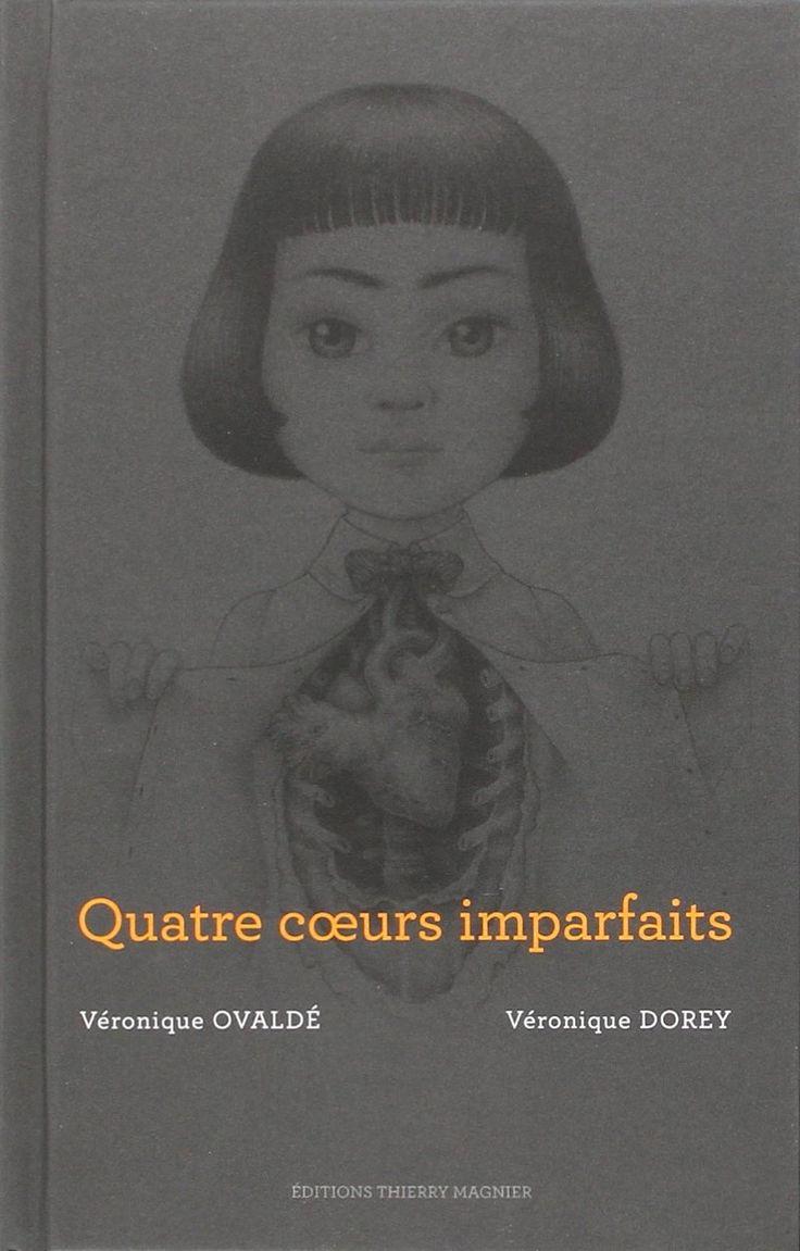 Amazon.fr - Quatre coeurs imparfaits - Véronique Ovaldé, Véronique Dorey - Livres