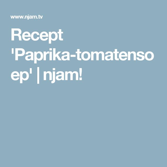 Recept 'Paprika-tomatensoep' | njam!