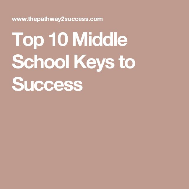 Top 10 Middle School Keys to Success