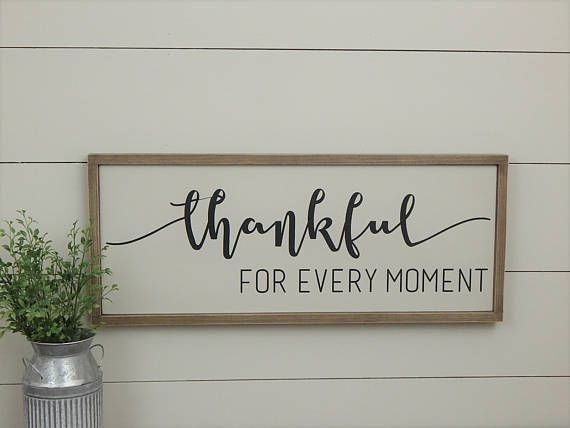 THANKFUL FOR EVERY MOMENT wood sign ********************************************* SIGN SIZE: 12 x 30 BACKGROUND: Warm White LETTERING: Soft Black PRICE: $40 FRAME: Stained in an Old Pine Market signature mix we call Barnwood.... hints of grey mixed with Oak give each frame a rustic feel. The edges of the sign and frame are slightly sanded to compliment the rustic charm. HANGING: All Old Pine Market signs are designed to hang from the frame, therefore, no hardware is provided. If you pr...