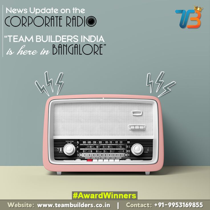 News Update on the corporate radio - Team Builders India is Here in Bangalore to reinvigorate your passion in your work.  #TBI