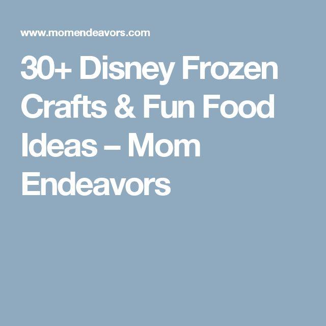 30+ Disney Frozen Crafts & Fun Food Ideas – Mom Endeavors