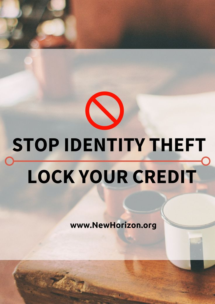 Stop Identity Theft – Lock Your Credit