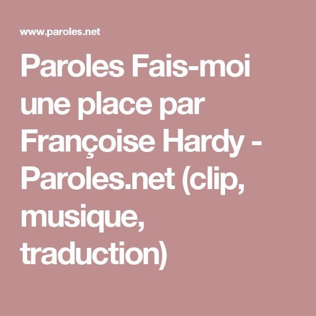Paroles Fais-moi une place par Françoise Hardy - Paroles.net (clip, musique, traduction)