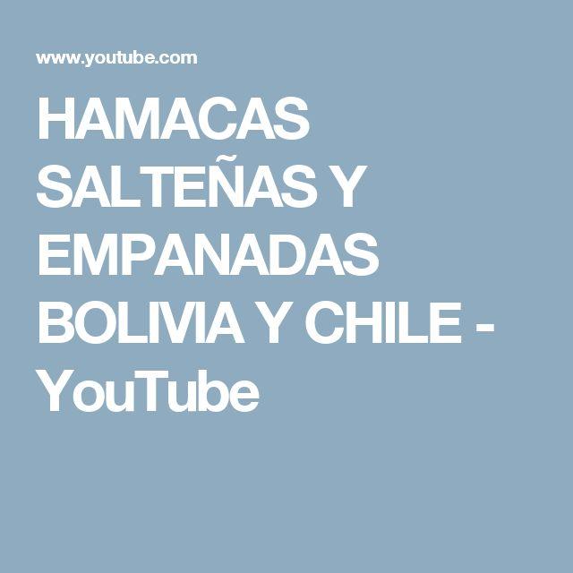 HAMACAS SALTEÑAS Y EMPANADAS BOLIVIA Y CHILE - YouTube