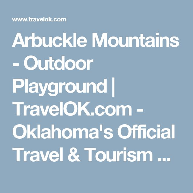Arbuckle Mountains - Outdoor Playground | TravelOK.com - Oklahoma's Official Travel & Tourism Site