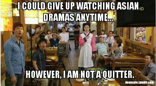 KDramas... This is my life summed up.