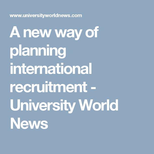 A new way of planning international recruitment - University World News