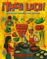 ¡Taco Loco! : Mexikansk gatumat från grunden (inbunden)