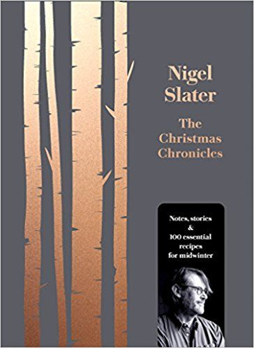The Christmas Chronicles: Amazon.co.uk: Nigel Slater: 9780008260194: Books