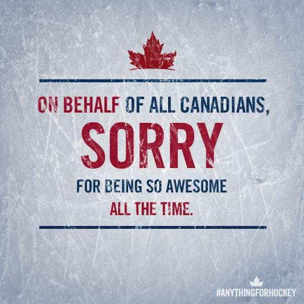 The 15 Most Unapologetic Canadian Responses To The Men's Olympic Hockey Win Against The U.S. - Because if there's one thing Canadians will get cocky about, it's winning against the States in a hockey game. :P - Found via Buzzfeed