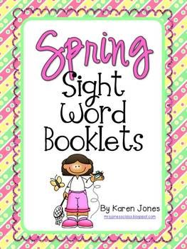 Spring Sight Word Books ...perfect for guided reading groups, sight word practice, laminate and have kids trace words with dry erase marker, lots of possibilities! $