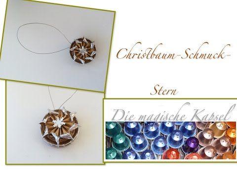 DIY-Christbaum-Schmuck aus Kaffeekapseln selber herstellen - die magische (Kaffee-) Kapsel - YouTube