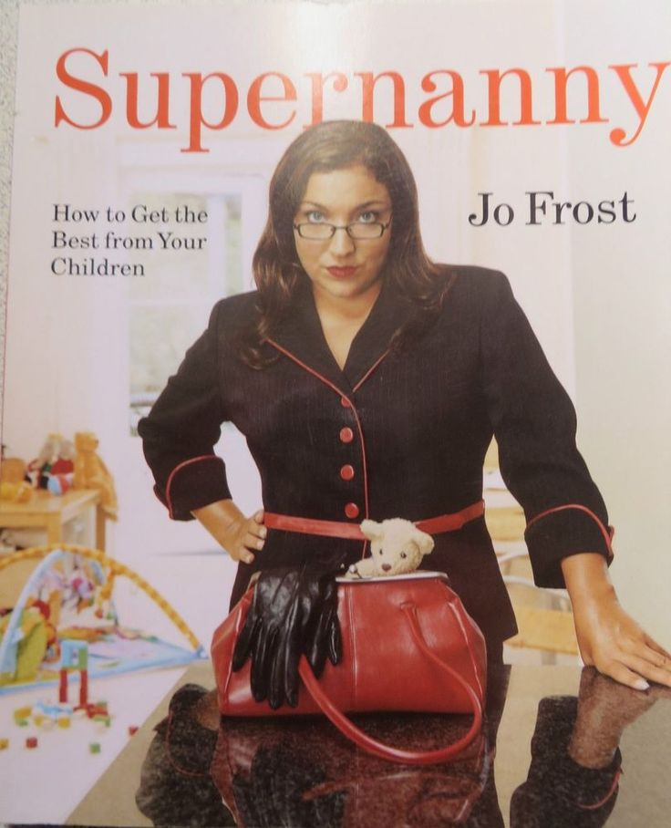 SUPERNANNY JO FROST HOW TO GET THE BEST FROM YOUR CHILDREN PB