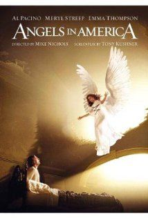 Angels in America : Playwright Tony Kushner adapts his political epic about the AIDS crisis during the mid-eighties, around a group of separate but connected individuals.  Al Pacino Meryl Streep Emma Thompson HBO