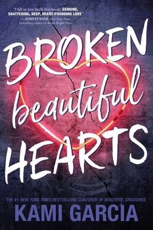 Broken Beautiful Hearts by Kami Garcia • February 6th, 2018 • Click on Image for Summary!