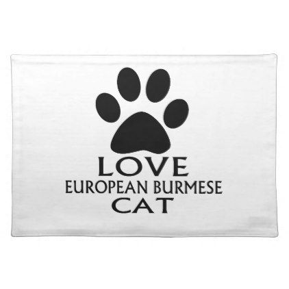 LOVE EUROPEAN BURMESE CAT DESIGNS PLACEMAT - kitchen gifts diy ideas decor special unique individual customized