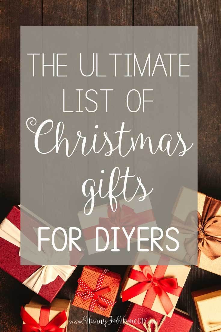 The Ultimate List Of Christmas Gifts For Diyers Diy Christmas Gifts For Dad Diy Christmas Gifts For Boyfriend Diy Christmas Gifts