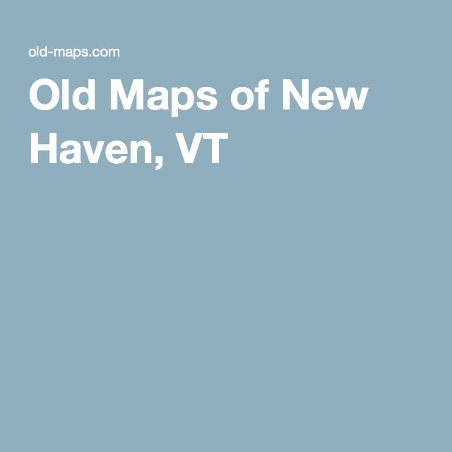 Old Maps of New Haven, VT
