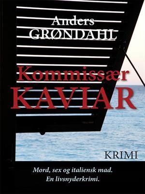 Læs om Kommissær Kaviar. E-bogens ISBN er 9788740468977, køb den her